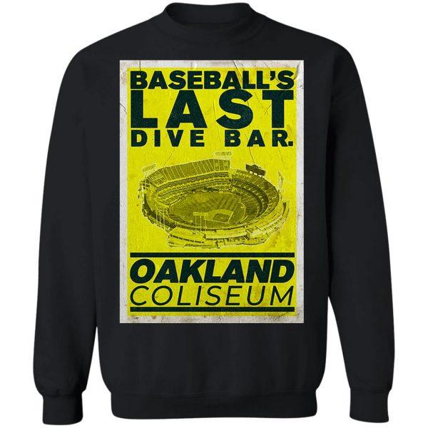 Baseball's Last Dive Bar Oakland Coliseum T-Shirts, Hoodies, Sweater Apparel 13