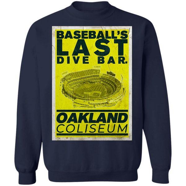 Baseball's Last Dive Bar Oakland Coliseum T-Shirts, Hoodies, Sweater Apparel 14