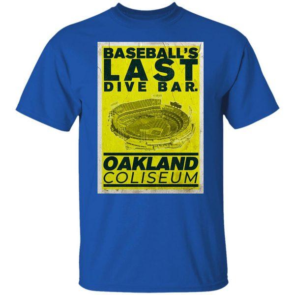 Baseball's Last Dive Bar Oakland Coliseum T-Shirts, Hoodies, Sweater Apparel 6