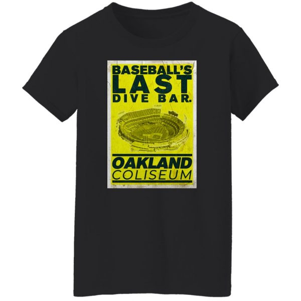 Baseball's Last Dive Bar Oakland Coliseum T-Shirts, Hoodies, Sweater Apparel 7