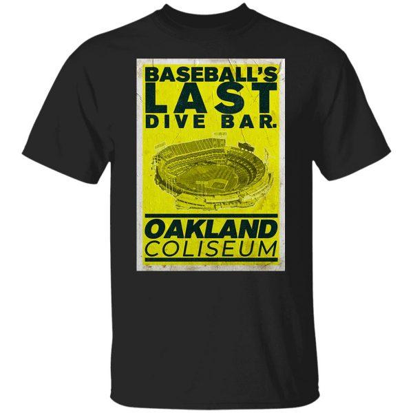 Baseball's Last Dive Bar Oakland Coliseum T-Shirts, Hoodies, Sweater Apparel 3