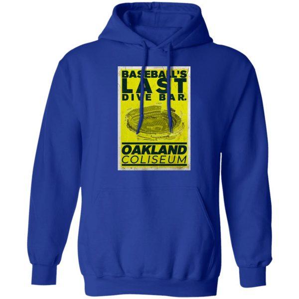Baseball's Last Dive Bar Oakland Coliseum T-Shirts, Hoodies, Sweater Apparel 12