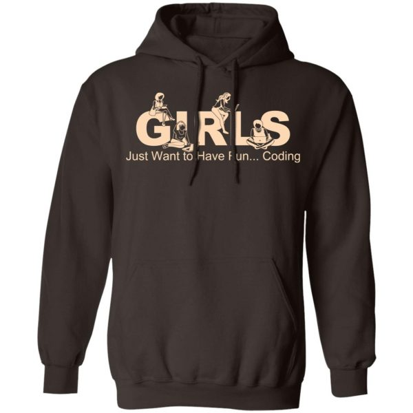 Girls Just Want To Have Fun Coding T-Shirts, Hoodies, Sweater Apparel 11