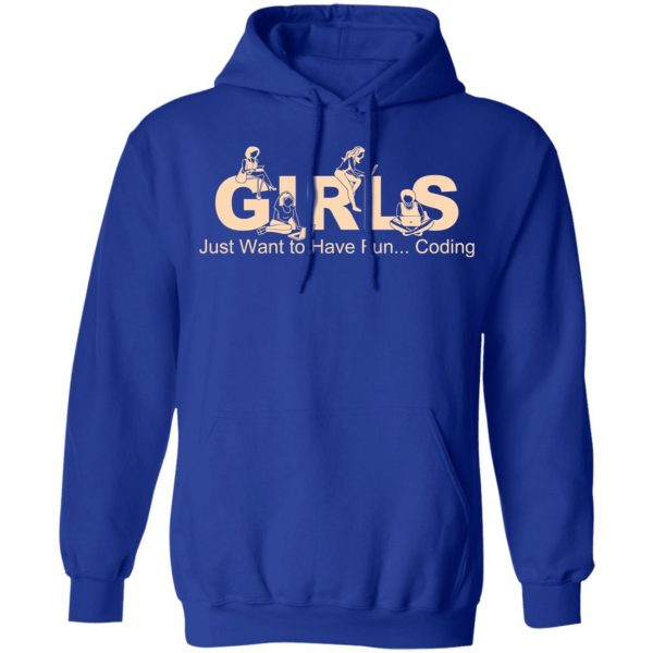 Girls Just Want To Have Fun Coding T-Shirts, Hoodies, Sweater Apparel 12