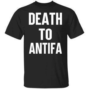Death To Antifa T-Shirts, Hoodies, Sweater Apparel