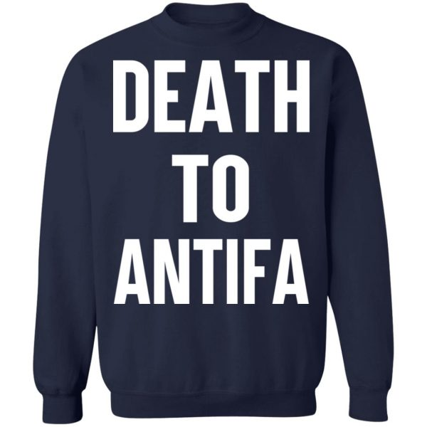 Death To Antifa T-Shirts, Hoodies, Sweater Apparel 14