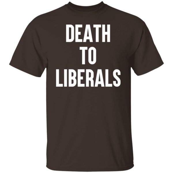 Death To Liberals T-Shirts, Hoodies, Sweater Apparel 4