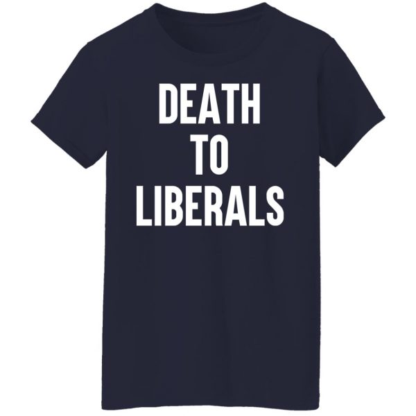 Death To Liberals T-Shirts, Hoodies, Sweater Apparel 8
