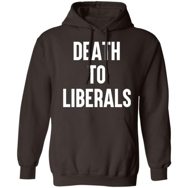 Death To Liberals T-Shirts, Hoodies, Sweater Apparel 11