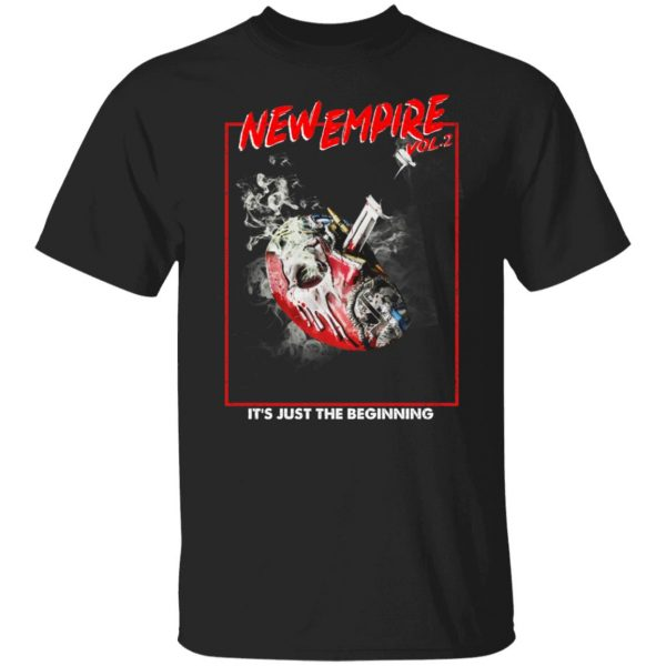 New Empire Vol 2 It's Just The Beginning T-Shirts, Hoodies, Sweater Apparel 3