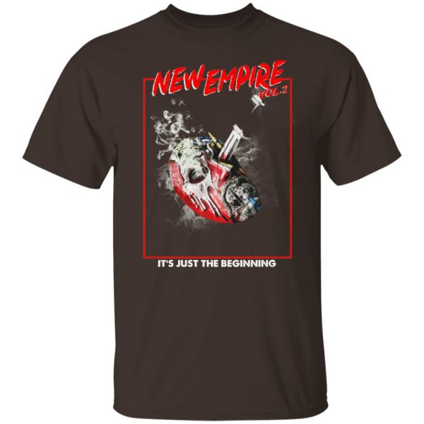 New Empire Vol 2 It's Just The Beginning T-Shirts, Hoodies, Sweater Apparel 4