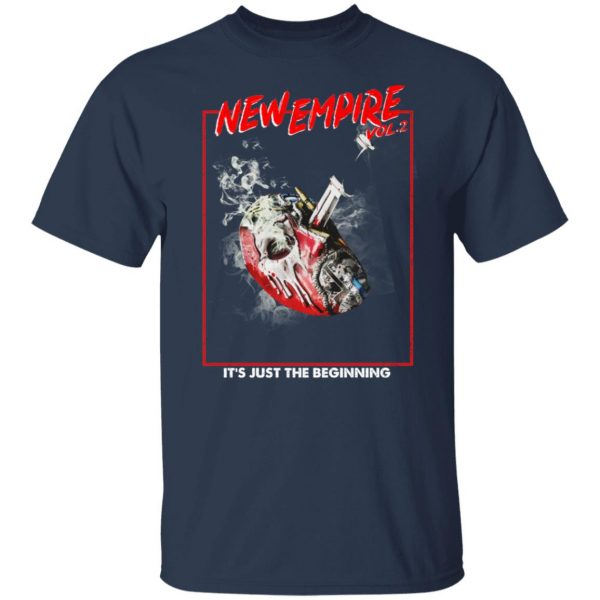 New Empire Vol 2 It's Just The Beginning T-Shirts, Hoodies, Sweater Apparel 5