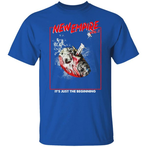 New Empire Vol 2 It's Just The Beginning T-Shirts, Hoodies, Sweater Apparel 6