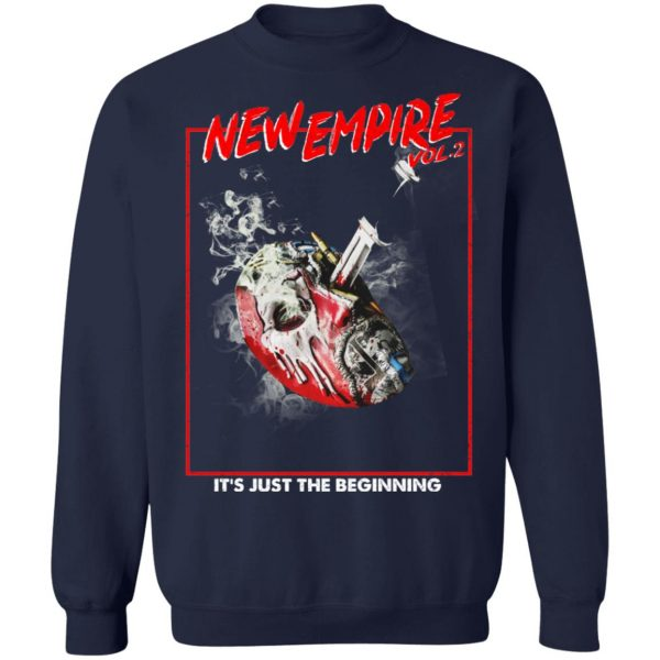 New Empire Vol 2 It's Just The Beginning T-Shirts, Hoodies, Sweater Apparel 14