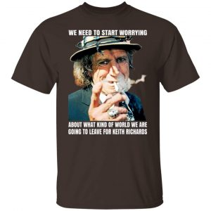 We Need To Start Worrying About What Kind Of World We Are Going To Leave For Keith Richards The Rolling Stones T-Shirts, Hoodies, Sweater Apparel 2