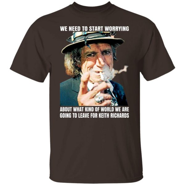 We Need To Start Worrying About What Kind Of World We Are Going To Leave For Keith Richards The Rolling Stones T-Shirts, Hoodies, Sweater Apparel 4