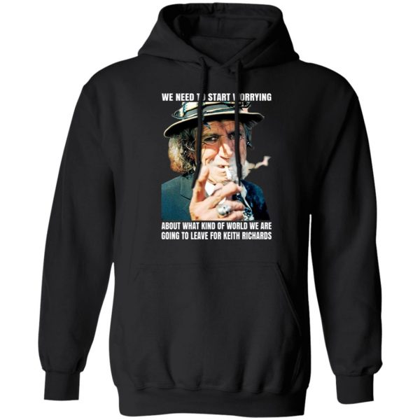 We Need To Start Worrying About What Kind Of World We Are Going To Leave For Keith Richards The Rolling Stones T-Shirts, Hoodies, Sweater Apparel 9