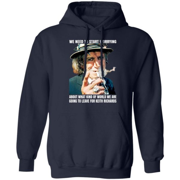 We Need To Start Worrying About What Kind Of World We Are Going To Leave For Keith Richards The Rolling Stones T-Shirts, Hoodies, Sweater Apparel 10