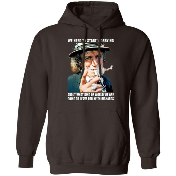 We Need To Start Worrying About What Kind Of World We Are Going To Leave For Keith Richards The Rolling Stones T-Shirts, Hoodies, Sweater Apparel 11