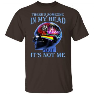 There's Someone In My Head But It's Not Me Pink Floyd T-Shirts, Hoodies, Sweater Apparel 2