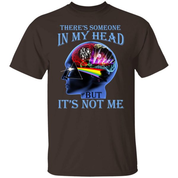 There's Someone In My Head But It's Not Me Pink Floyd T-Shirts, Hoodies, Sweater Apparel 4