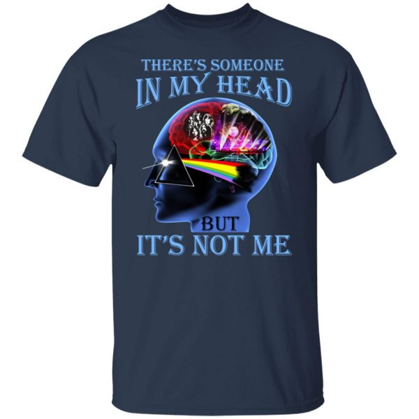 There's Someone In My Head But It's Not Me Pink Floyd T-Shirts, Hoodies, Sweater Apparel 5