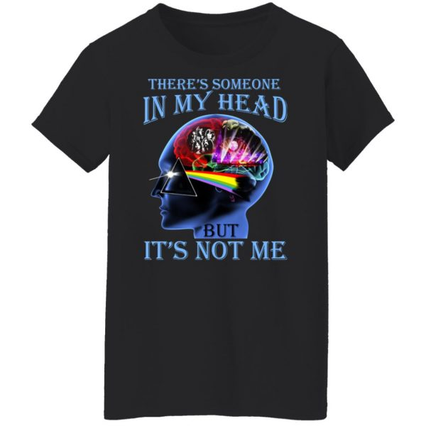 There's Someone In My Head But It's Not Me Pink Floyd T-Shirts, Hoodies, Sweater Apparel 7