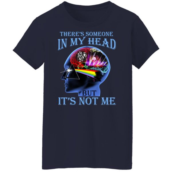 There's Someone In My Head But It's Not Me Pink Floyd T-Shirts, Hoodies, Sweater Apparel 8