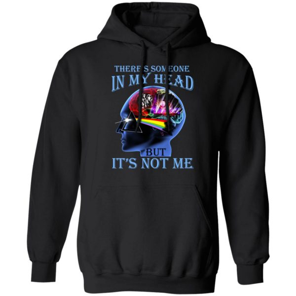 There's Someone In My Head But It's Not Me Pink Floyd T-Shirts, Hoodies, Sweater Apparel 9