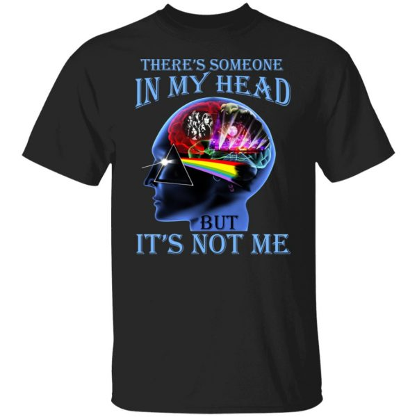 There's Someone In My Head But It's Not Me Pink Floyd T-Shirts, Hoodies, Sweater Apparel 3