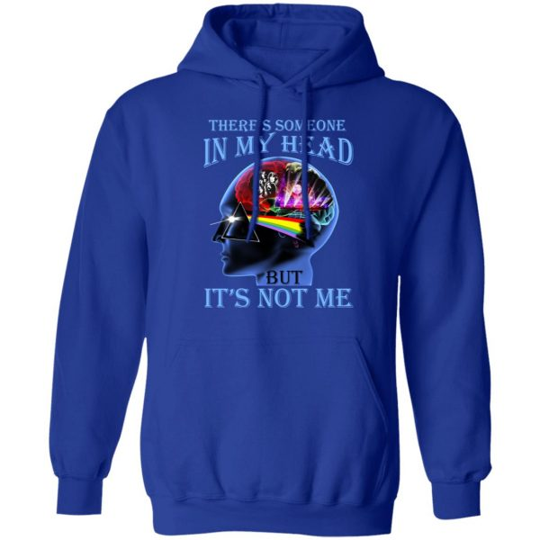 There's Someone In My Head But It's Not Me Pink Floyd T-Shirts, Hoodies, Sweater Apparel 12