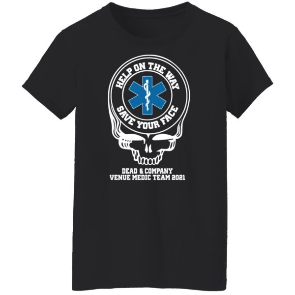 Dead & Company Venue Medic Team 2021 Help The Way Save Your Face Grateful Dead T-Shirts, Hoodies, Sweater Apparel 7