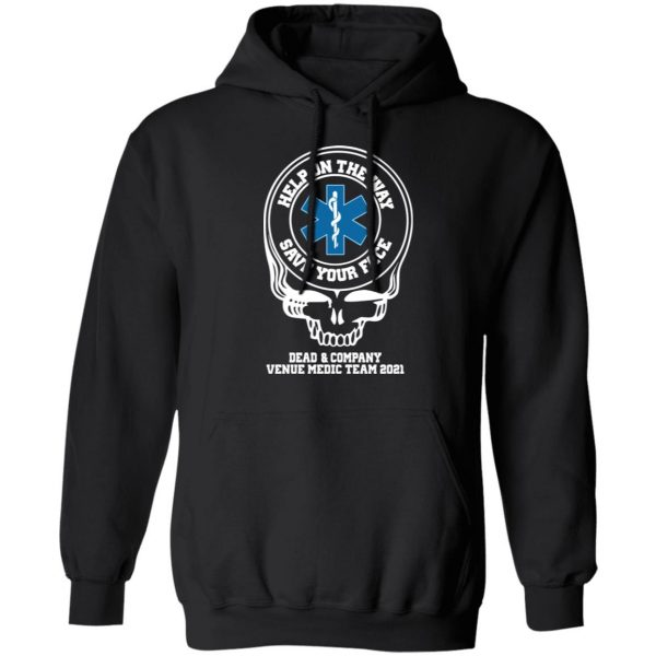 Dead & Company Venue Medic Team 2021 Help The Way Save Your Face Grateful Dead T-Shirts, Hoodies, Sweater Apparel 9