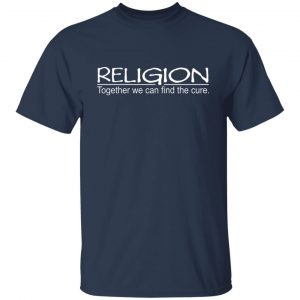 Religion Together We Can Find The Cure T-Shirts, Hoodies, Sweater Apparel 2