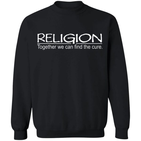Religion Together We Can Find The Cure T-Shirts, Hoodies, Sweater Apparel 13