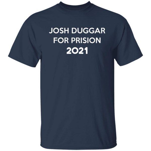Josh Duggar For Prision 2021 T-Shirts, Hoodies, Sweater Apparel 5