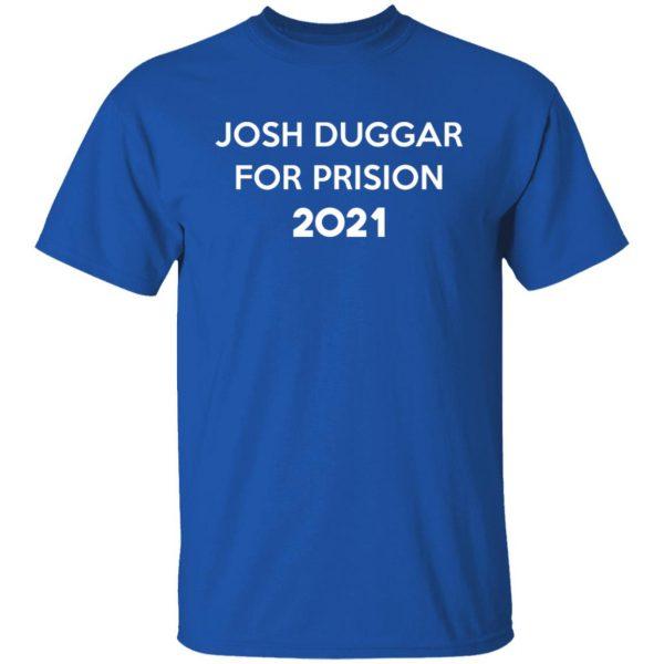 Josh Duggar For Prision 2021 T-Shirts, Hoodies, Sweater Apparel 6