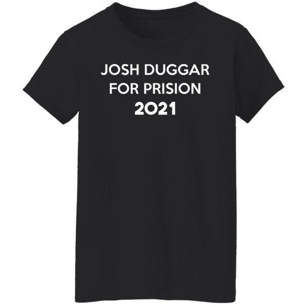 Josh Duggar For Prision 2021 T-Shirts, Hoodies, Sweater Apparel 7