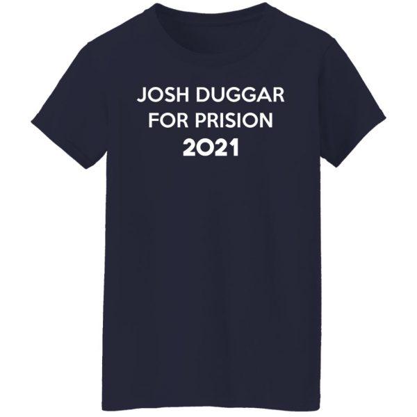 Josh Duggar For Prision 2021 T-Shirts, Hoodies, Sweater Apparel 8
