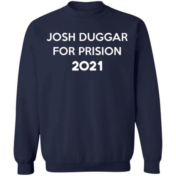 Josh Duggar For Prision 2021 T-Shirts, Hoodies, Sweater Apparel 14